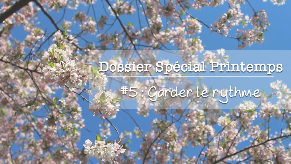 Dossier spécial printemps - Gardez le rythme !